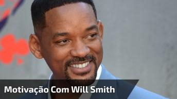 Mensagem Motivacional De Will Smith, Vale A Pena Ouvir Com Atenção!