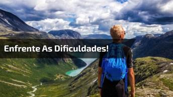 Mensagem Motivacional Para Aprender A Enfrentar As Dificuldades!
