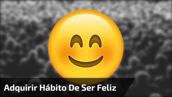Palestra Motivacional Adquirindo Hábito De Ser Feliz, Sensacional!