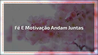 Vídeo Com Mensagem De Motivação Para Te Energizar, Fé E Motivação Andam Juntas!