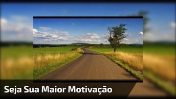 Vídeo Com Mensagem De Motivação Para Você Ir Atrás De Seus Sonhos!