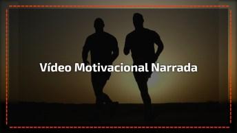 Vídeo Com Mensagem Motivacional Narrada, Bom Para Assistir E Compartilhar!