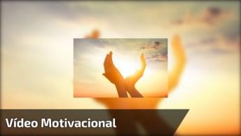 Vídeo Motivacional Com Frases De Pessoas Que Histórias Incríveis!