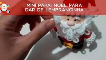 Mini Papai Noel Para Dar De Lembrancinha, Muito Lindo O Resultado!