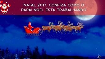 Natal 2017, Confira Como O Papai Noel Esta Trabalhando, Um Vídeo Fofo!