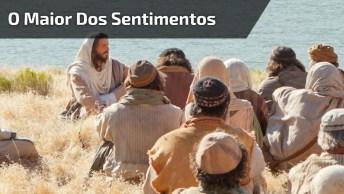 1 Coríntios 13 - O Maior Dos Sentimentos É O Amor, Muito Lindo, Ouça!
