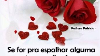 A Gente Colhe O Que Planta, Se Quer Amor, Plante Amor!