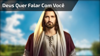 Deus Quer Falar Com Você, Um Lindo Vídeo Gospel Para Assistir E Compartilhar!