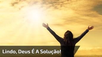 Independentemente Do Seu Problema, Deus É A Solução Para Cada Um Deles!