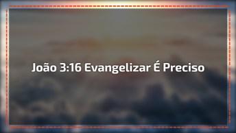 João 3: 16 Para Compartilhar No Facebook, Evangelizar É Preciso!