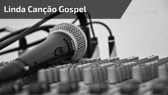 Linda Canção Gospel Para Compartilhar No Facebook, Ajude A Divulgar O Trabalho!