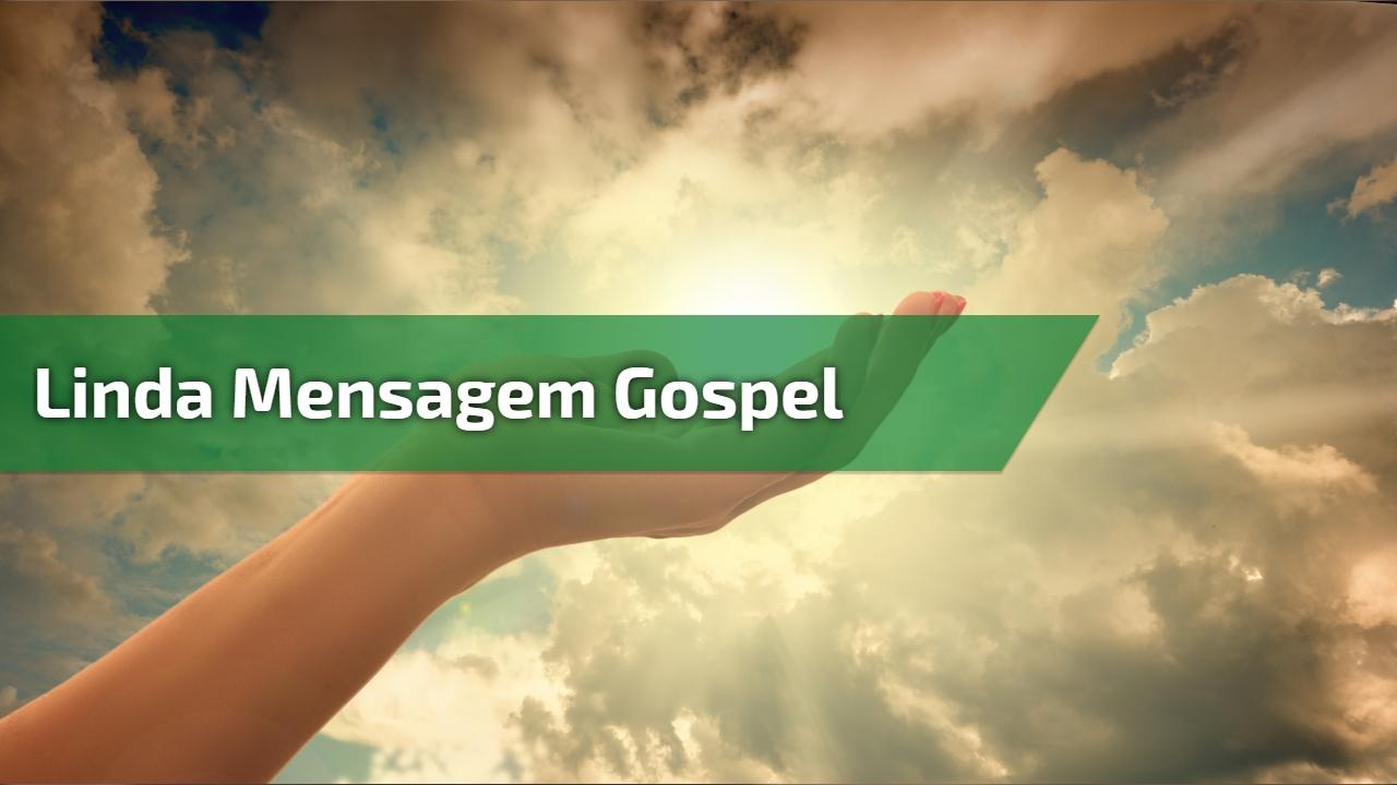 Linda mensagem gospel