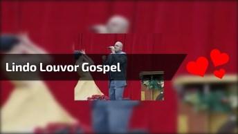 Lindo Louvor Gospel, Você Vai Se Emocionar Com Esse Canto!