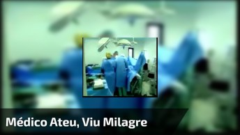 Médico Cirurgião Que Era Ateu E Passou Acreditar Em Deus Após Um Lindo Milagre!