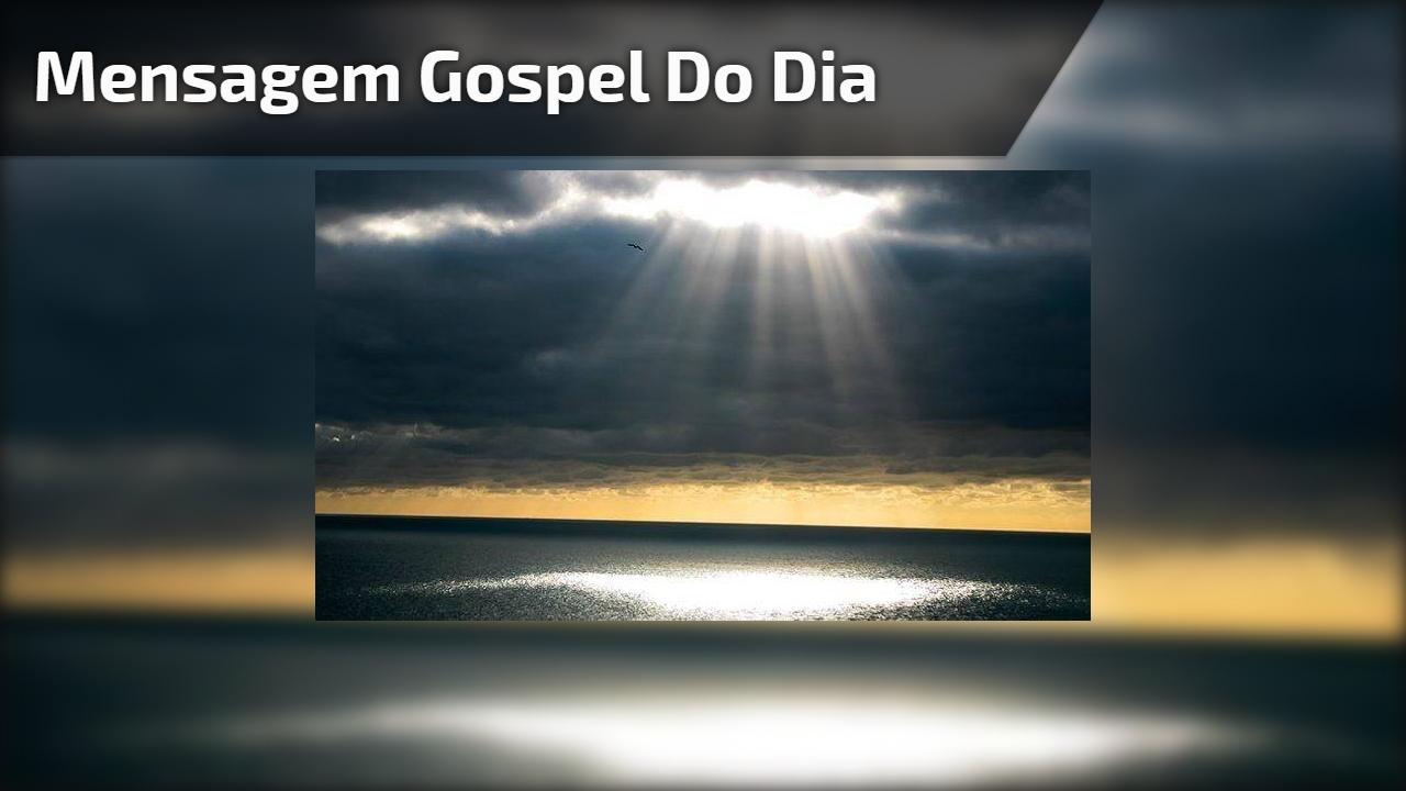 Mensagem gospel do dia