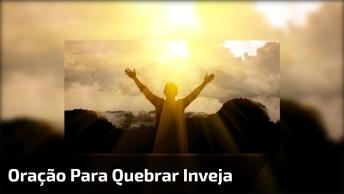 Mensagem Com Oração Forte Para Quebrar Toda Inveja Que Esta Sobre Você!