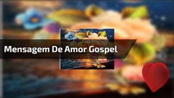 Mensagem De Amor Gospel! Que Em Minha Vida Seja Sempre Eu Você E Deus!