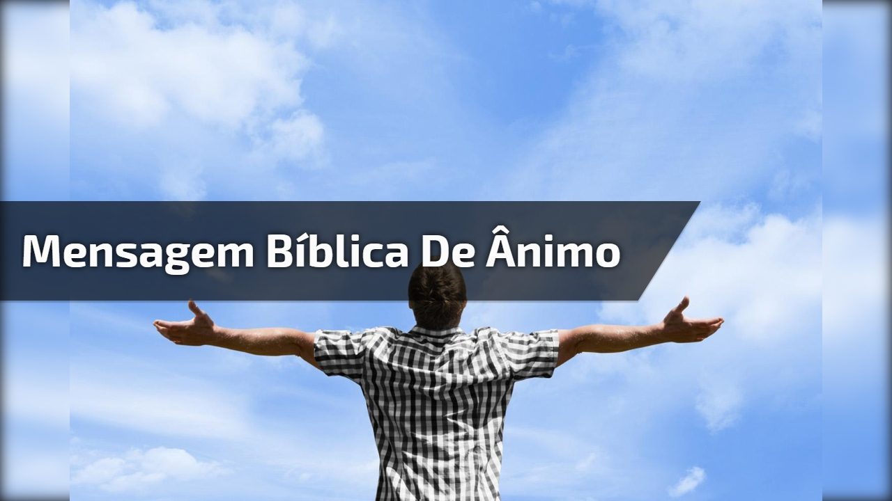 Mensagem Bíblica de ânimo