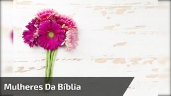Mensagem Gospel A Todas Mulheres. Mulheres Se Inspirem Nas Mulheres Da Bíblia!