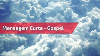 Mensagem Gospel Curta - Para Compartilhar No Facebook!