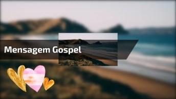 Mensagem Gospel Para Enviar A Todos Amigos E Amigas Para Começar Bem A Semana!