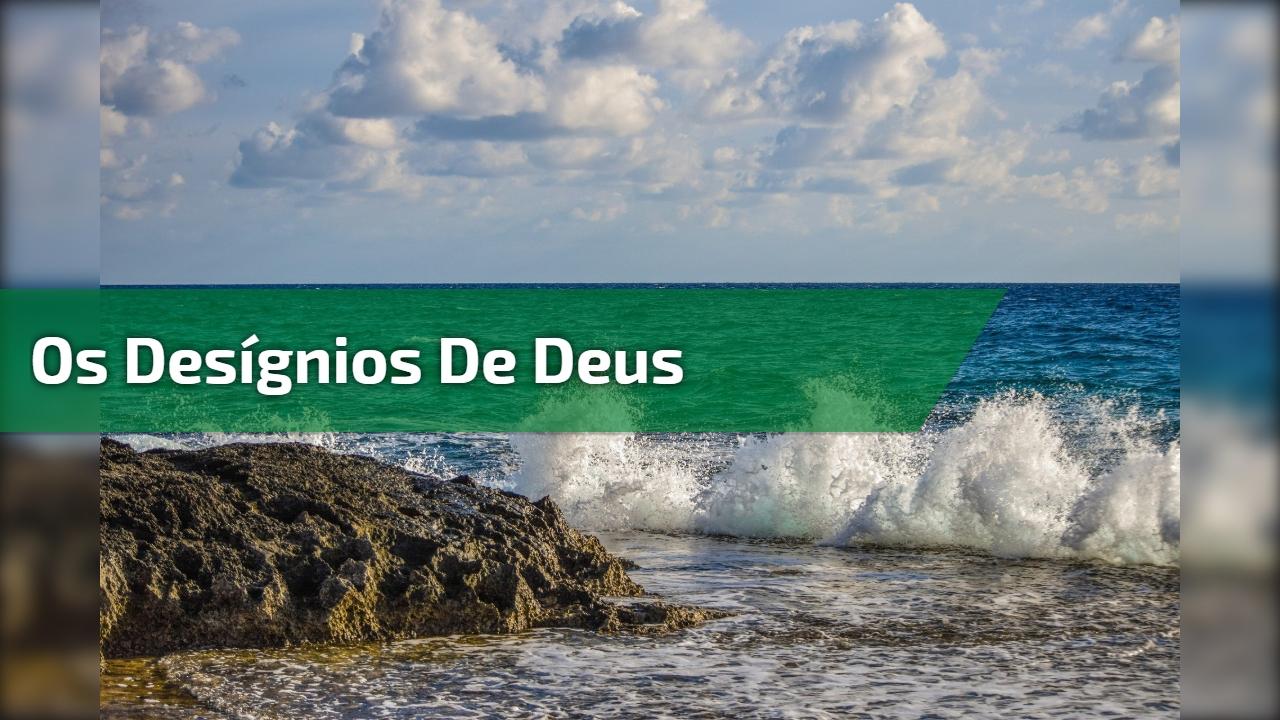 Os desígnios de Deus