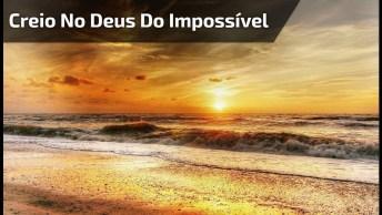Mensagem Gospel Para Facebook - Eu Creio Nodeus Do Impossível!