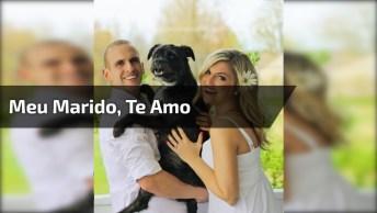 Mensagem Gospel Para Marido, Envie Pelo Whatsapp - Meu Marido, Te Amo!
