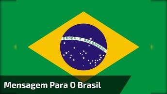 Mensagem Gospel Para O Brasil, Lindas Palavras Para Compartilhar!