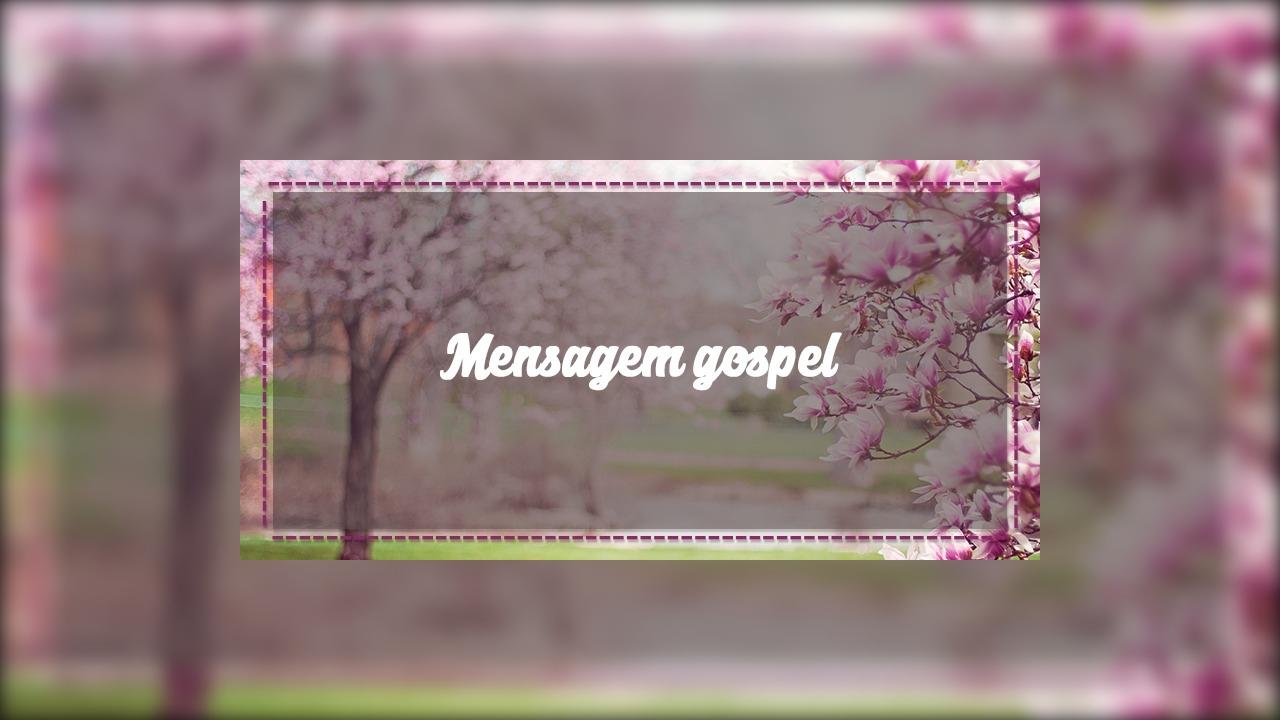 Mensagem gospel que fala sobre a existência de Deus