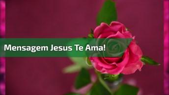 Mensagem Jesus Te Ama E Eu Também Para Whatsapp, Envie A Todos Que Você Ama!