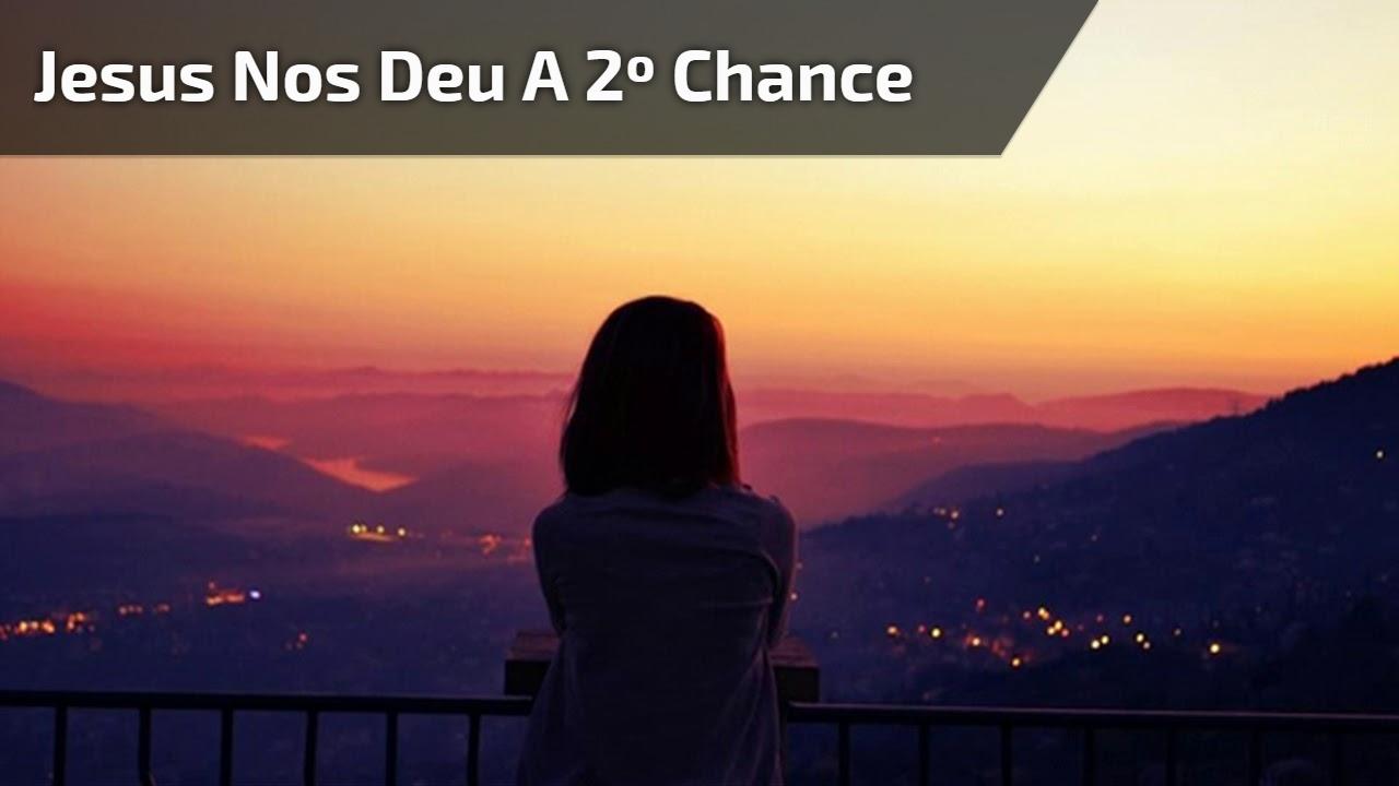 Jesus nos deu a 2º chance