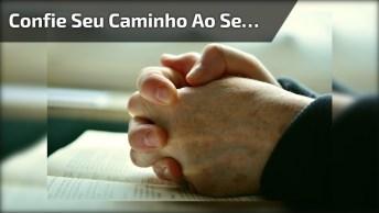 Mensagem Para Tocar Os Corações De Todos Amigos E Amigas, Confie Em Deus!
