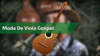 Moda De Viola Gospel - Evangelizando Com Muito Louvor, Confira!