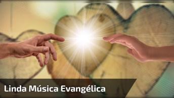 Musica Evangélica Linda, Vale A Pena Aumentar O Volume E Escutar!