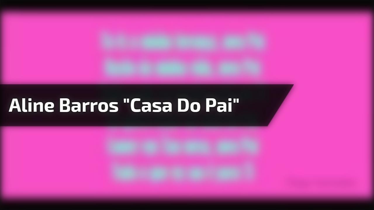 """Aline Barros """"Casa do Pai"""""""