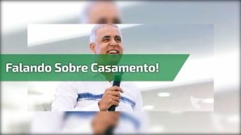 Pastor Claudio Duarte Falando De Forma Franca Sobre Casamento!