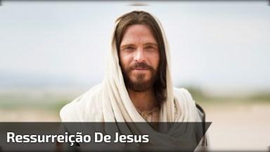 Ressurreição De Jesus, Porque Ele Vive E Esta Sempre Com Você!
