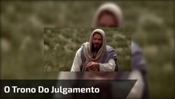 Trono Do Julgamento Segundo As Palavras De Jesus Na Bíblia!