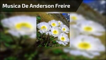 Vídeo Com A Música 'Acalma O Meu Coração' De Anderson Freire, Tenha Um Bom Dia!