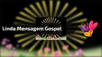 Vídeo Com Linda Mensagem Gospel. Deus Quer Falar Com Você!
