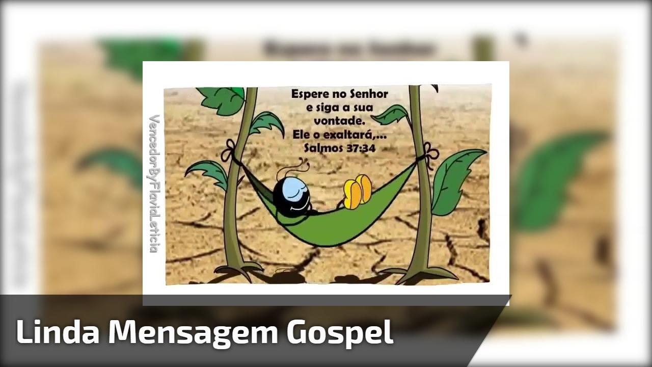 Vídeo com linda mensagem gospel para enviar a todos amigos e amigas!!!