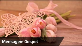 Vídeo Com Linda Mensagem Gospel, Vale A Pena Conferir Cada Palavra!
