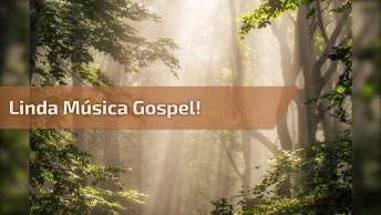 Vídeo Com Linda Música Gospel Com Letra, Compartilhe Com Seus Amigos E Amigas!