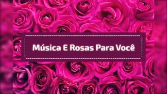 Vídeo Com Linda Música Gospel E Imagens De Rosas, Compartilhe!