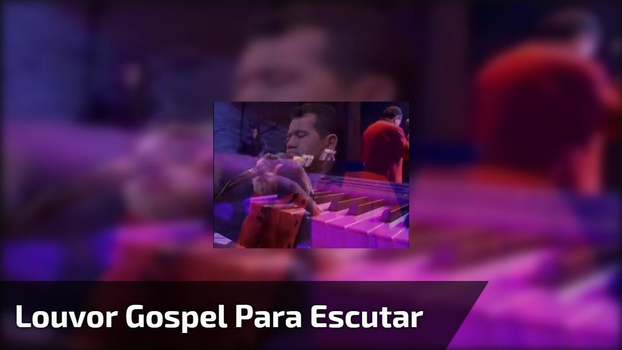 Louvor gospel para escutar