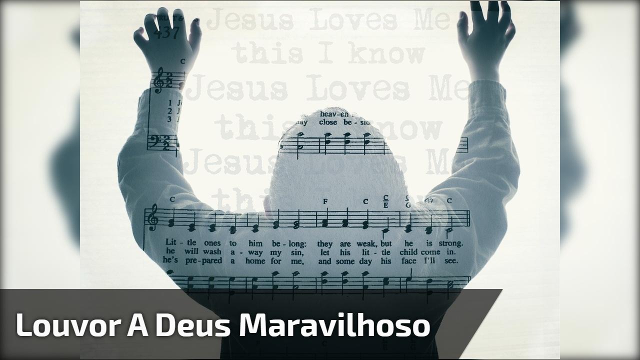 Louvor a Deus maravilhoso