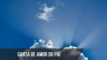 Vídeo Com Mensagem 'A Carta De Amor Do Pai', Para Emocionar E Compartilhar!