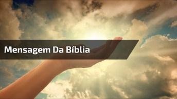 Vídeo Com Mensagem Da Bíblia, Pare Com Tudo Que Esta Fazendo E Ouça!