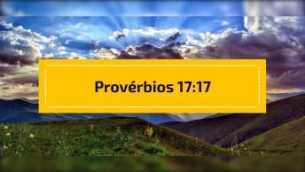 Vídeo Com Mensagem Da Bíblia Provérbios 17: 17, Compartilhe!